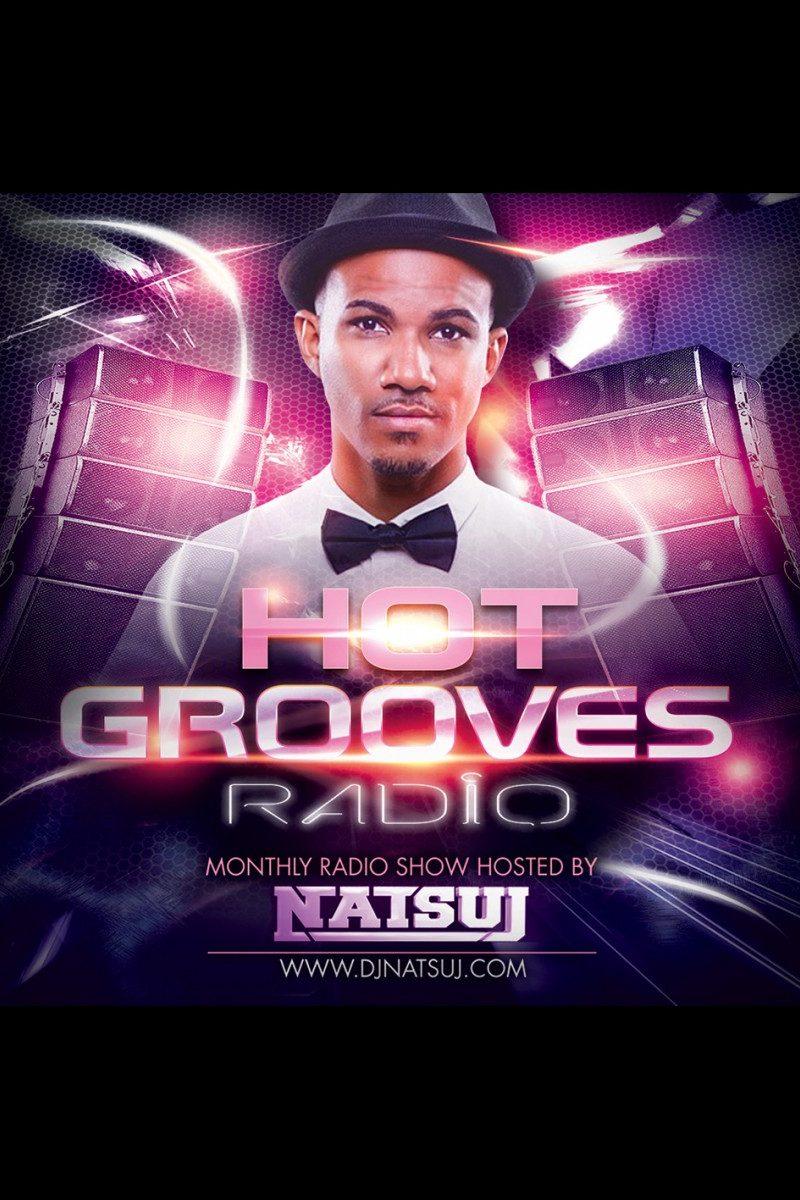 "Natsuj Presents: ""HOT Grooves Radio Show"""
