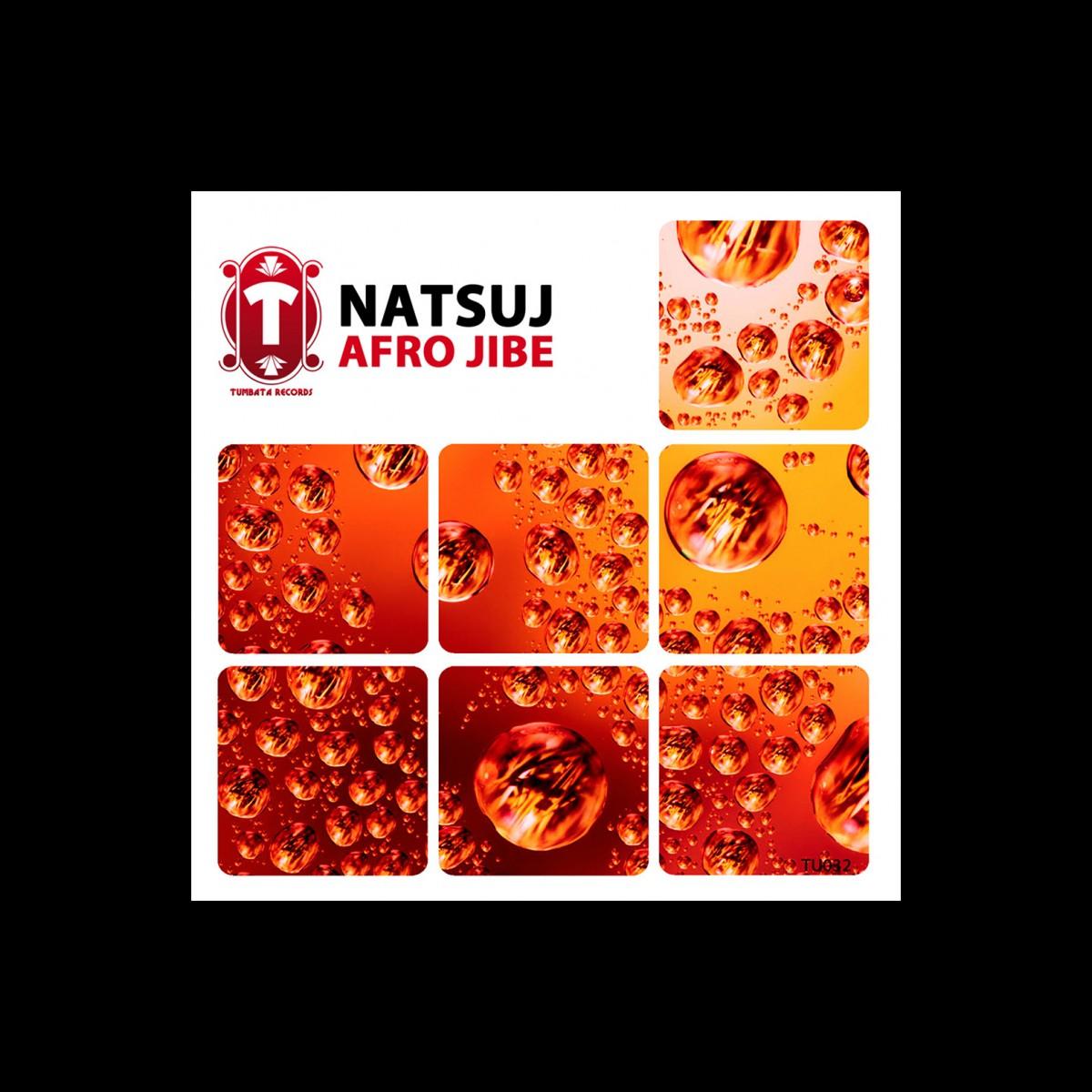 "NATSUJ – Afro Jibe [OUT NOW] ""5 November 2015"""