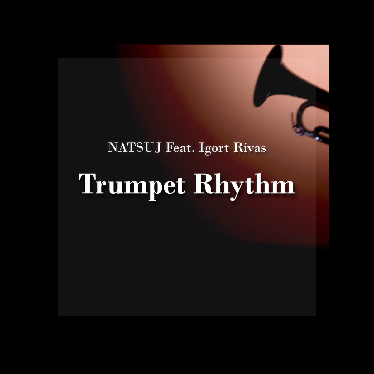 "NATSUJ Feat. Igort Rivas – Trumpet Rhythm [OUT NOW] ""24 July 2020"""