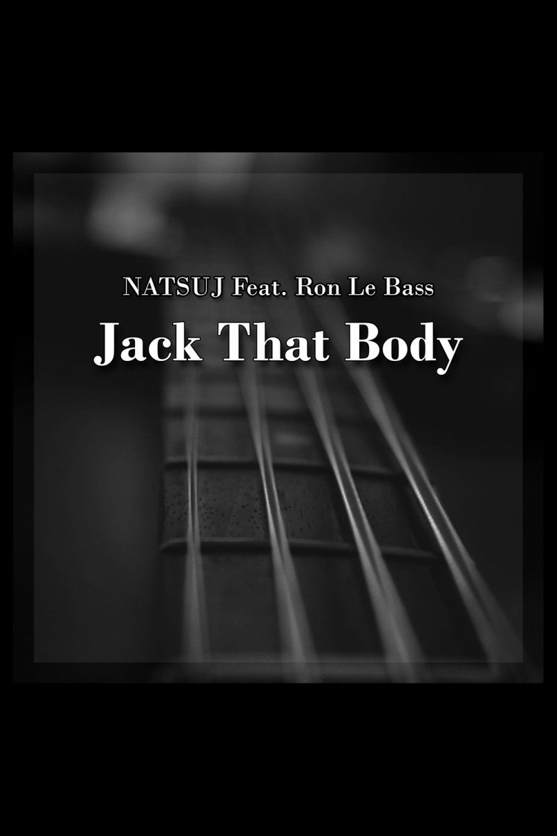NATSUJ Feat. Ron Le Bass – Jack That Body [OUT NOW]